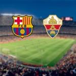 Barça-Elche : présentation du match - Fc-Barcelone.com