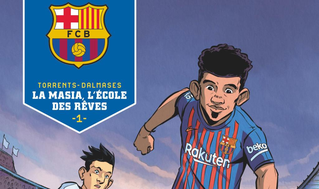 BD : La Masia, l'école des rêves - Fc-Barcelone.com